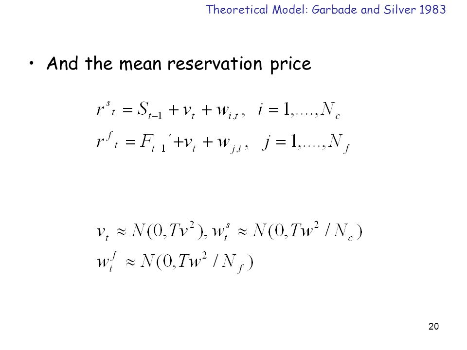 20 And the mean reservation price Theoretical Model: Garbade and Silver 1983