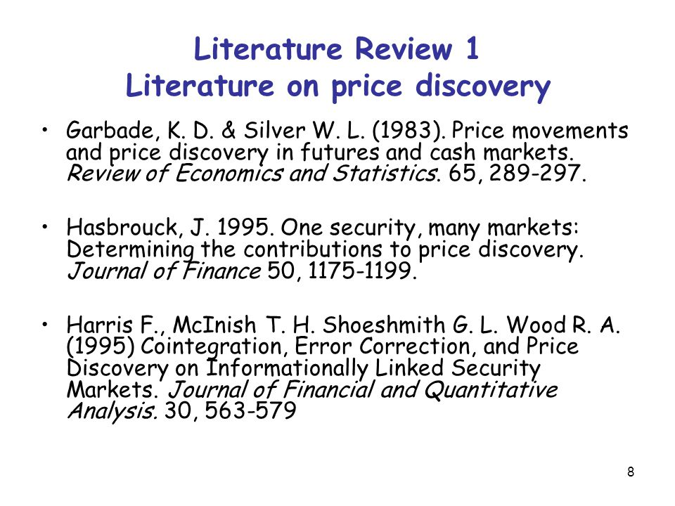 8 Literature Review 1 Literature on price discovery Garbade, K.