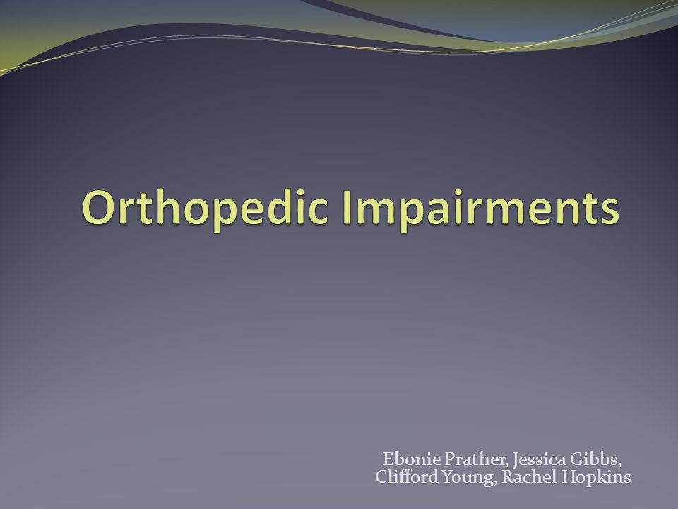 5.What is an Orthopedic Impairment.