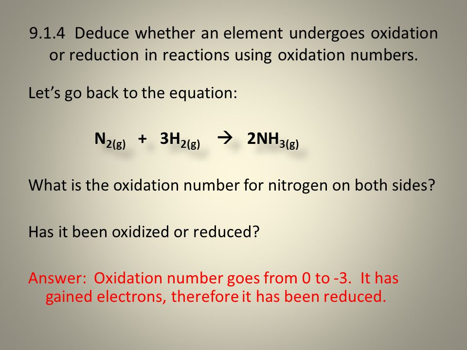 9.1.4 Deduce whether an element undergoes oxidation or reduction in reactions using oxidation numbers.