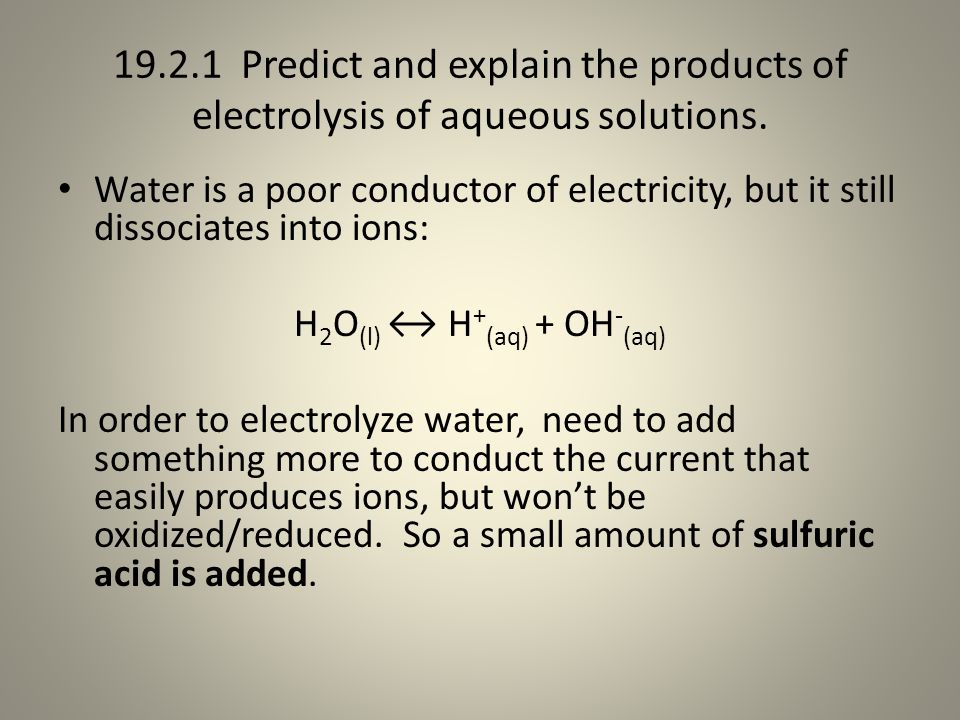 19.2.1 Predict and explain the products of electrolysis of aqueous solutions.