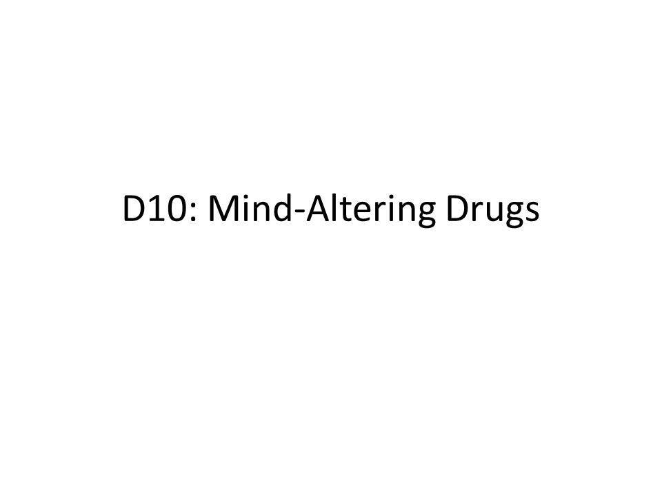D10: Mind-Altering Drugs
