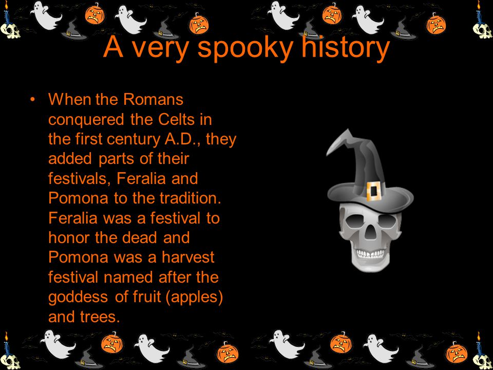 A very spooky history Traditionally, the festival was a time used by the ancient pagans to take stock of supplies and slaughter livestock for winter s