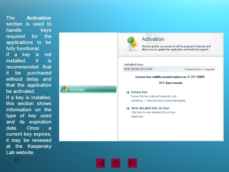 12 The Activation section is used to handle keys required for the applications to be fully functional. If a key is not installed, it is recommended th