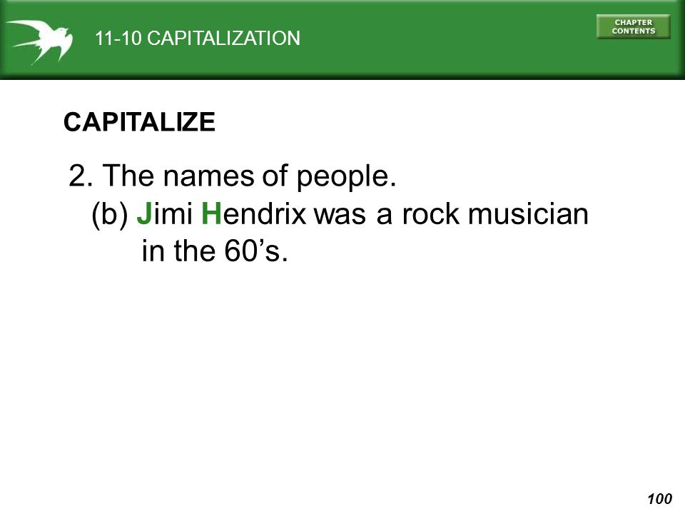 100 11-10 CAPITALIZATION CAPITALIZE 2. The names of people.
