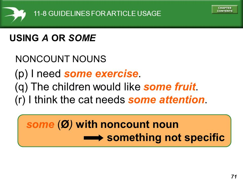 71 11-8 GUIDELINES FOR ARTICLE USAGE USING A OR SOME (p) I need some exercise.