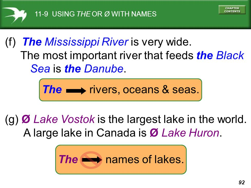 92 11-9 USING THE OR Ø WITH NAMES (f) The Mississippi River is very wide.
