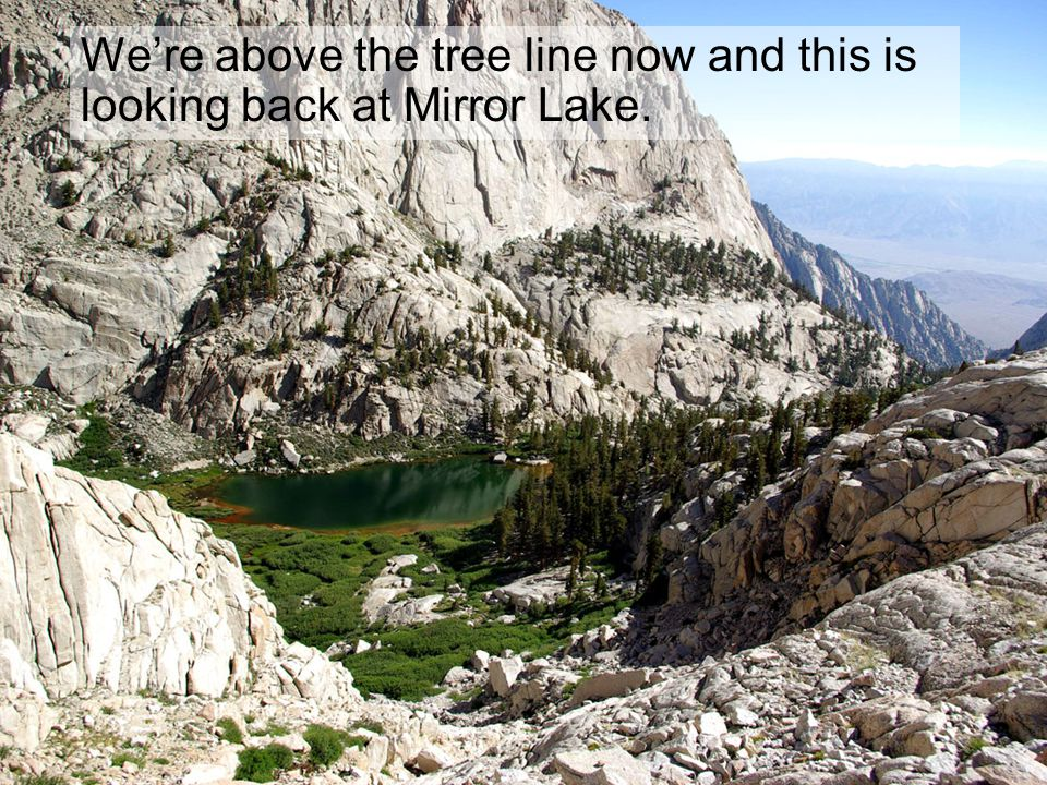 We're above the tree line now and this is looking back at Mirror Lake.