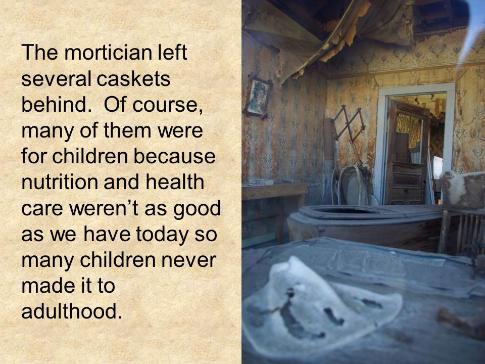 The mortician left several caskets behind.