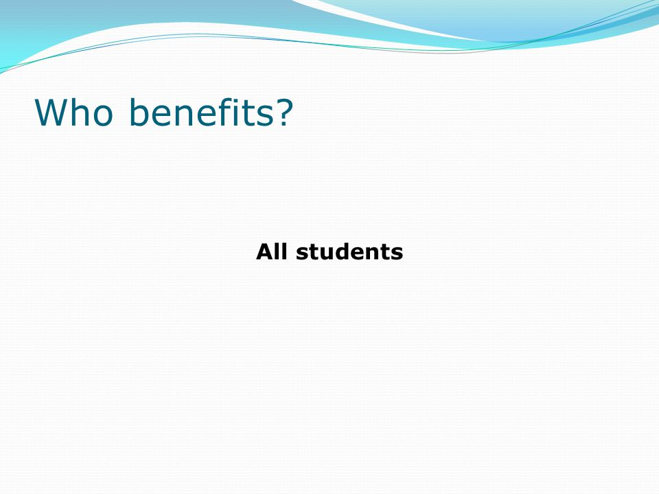 Who benefits All students