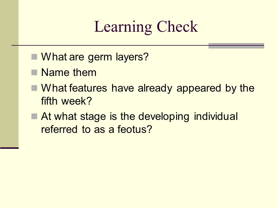 Learning Check What are germ layers.