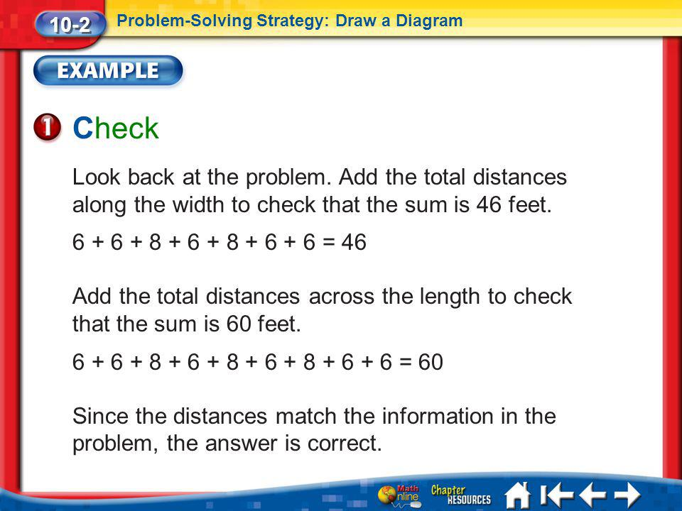 Lesson 2 Ex1 Check 10-2 Problem-Solving Strategy: Draw a Diagram Look back at the problem. Add the total distances along the width to check that the s