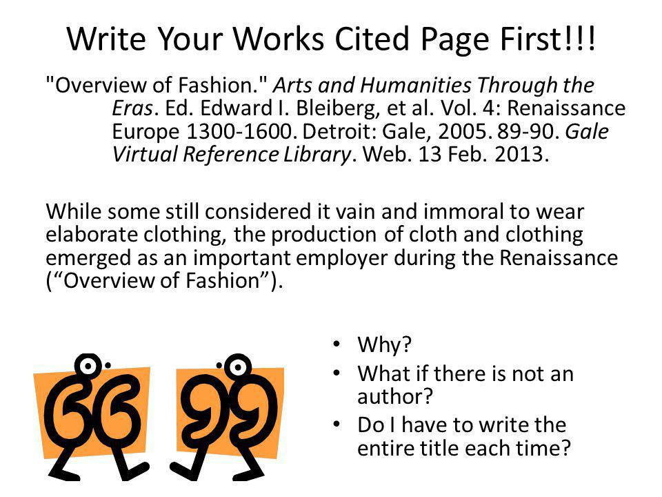 Write Your Works Cited Page First!!. Why. What if there is not an author.