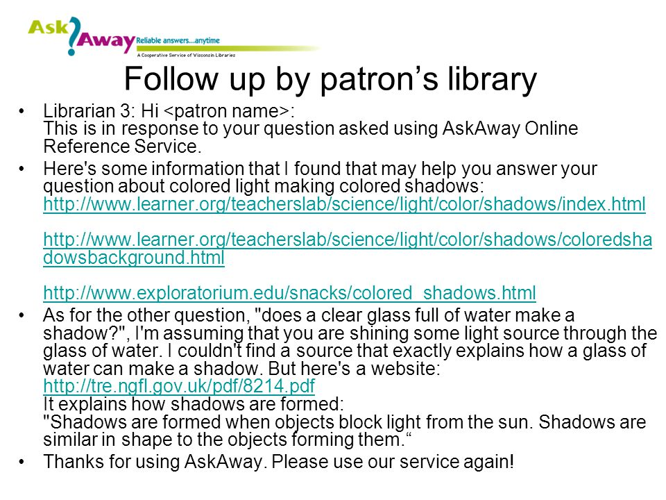 Follow up by patron's library Librarian 3: Hi : This is in response to your question asked using AskAway Online Reference Service.