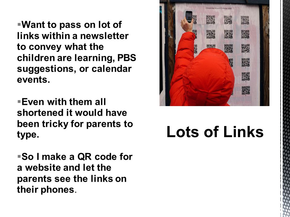  Want to pass on lot of links within a newsletter to convey what the children are learning, PBS suggestions, or calendar events.