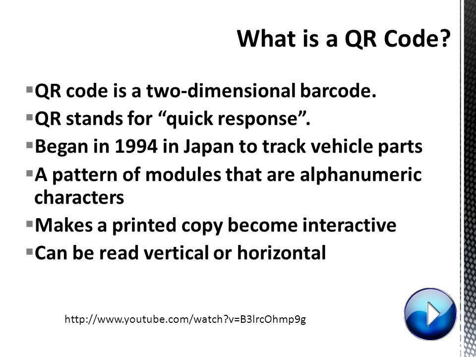  QR code is a two-dimensional barcode.  QR stands for quick response .