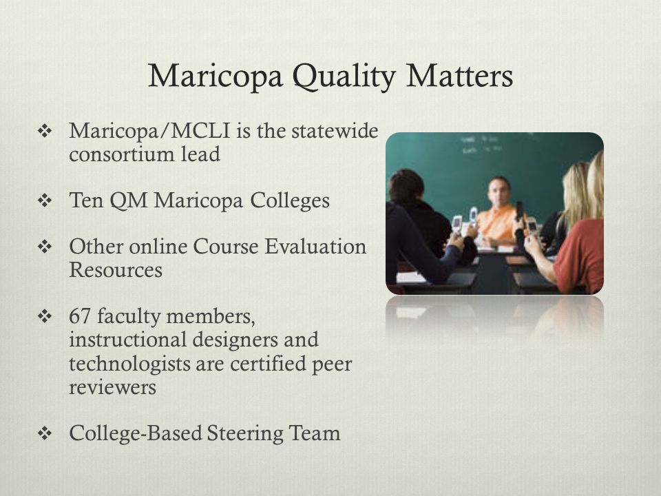 Maricopa Quality Matters  Maricopa/MCLI is the statewide consortium lead  Ten QM Maricopa Colleges  Other online Course Evaluation Resources  67 f