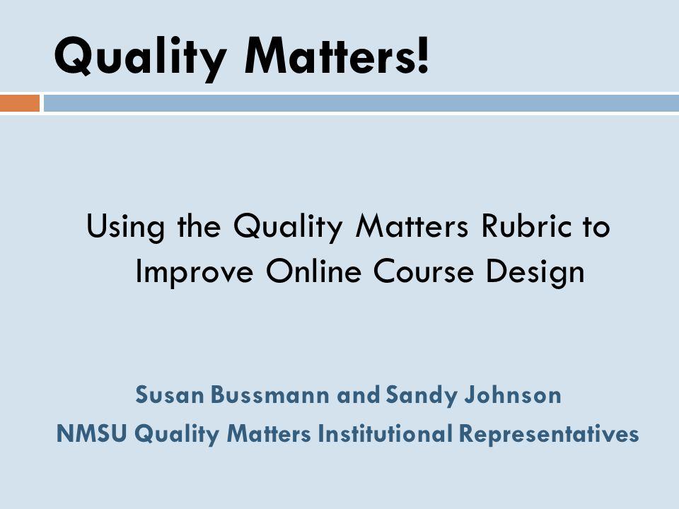 Quality Matters.