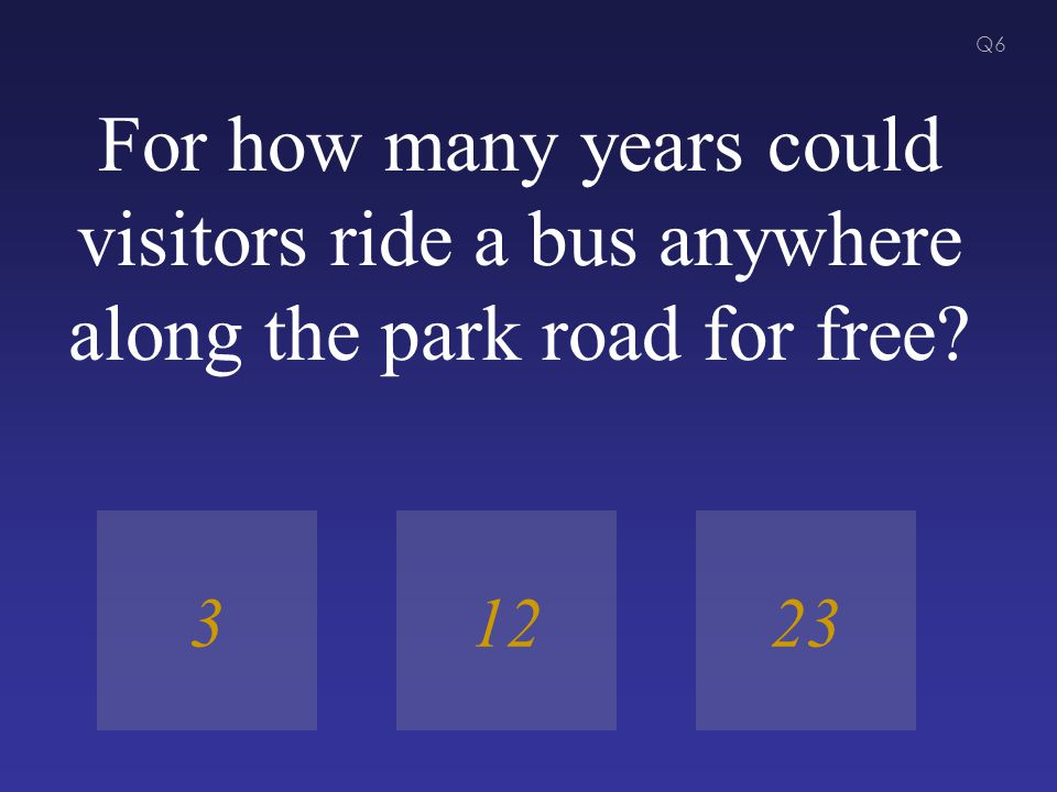 For how many years could visitors ride a bus anywhere along the park road for free 12233 Q6