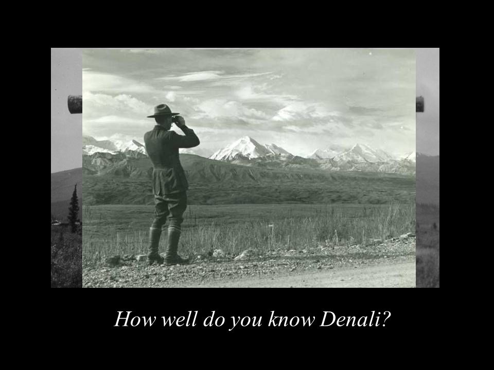 How well do you know Denali?