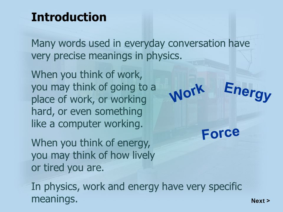 Many words used in everyday conversation have very precise meanings in physics.