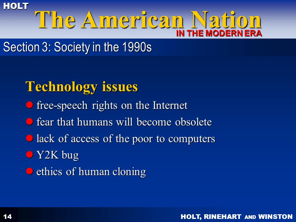 HOLT, RINEHART AND WINSTON The American Nation HOLT IN THE MODERN ERA 14 Technology issues free-speech rights on the Internet free-speech rights on th