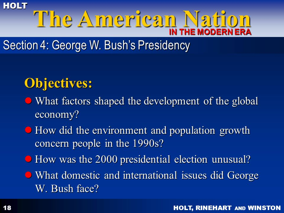 HOLT, RINEHART AND WINSTON The American Nation HOLT IN THE MODERN ERA 18 Objectives: What factors shaped the development of the global economy.