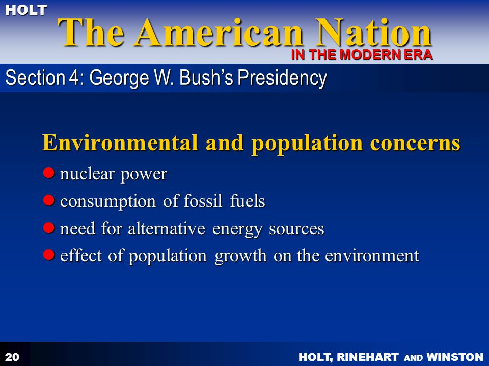 HOLT, RINEHART AND WINSTON The American Nation HOLT IN THE MODERN ERA 20 Environmental and population concerns nuclear power nuclear power consumption