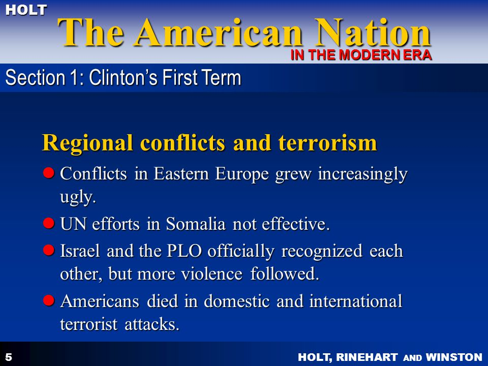 HOLT, RINEHART AND WINSTON The American Nation HOLT IN THE MODERN ERA 5 Regional conflicts and terrorism Conflicts in Eastern Europe grew increasingly