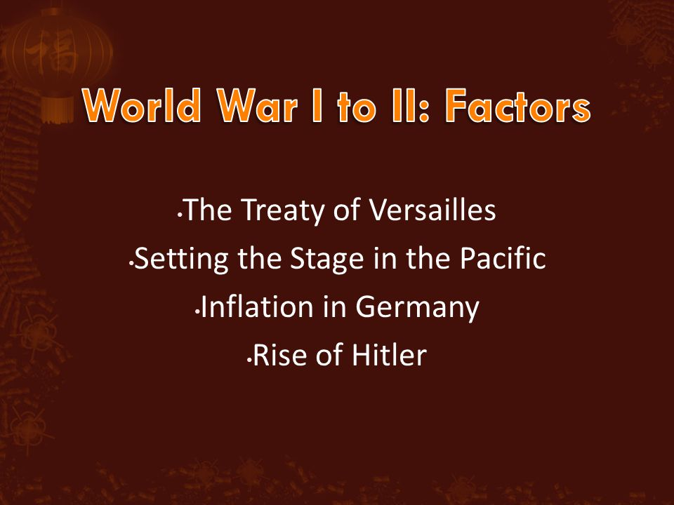 The Treaty of Versailles Setting the Stage in the Pacific Inflation in Germany Rise of Hitler