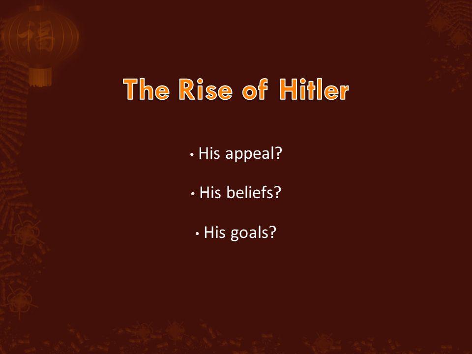 His appeal? His beliefs? His goals?
