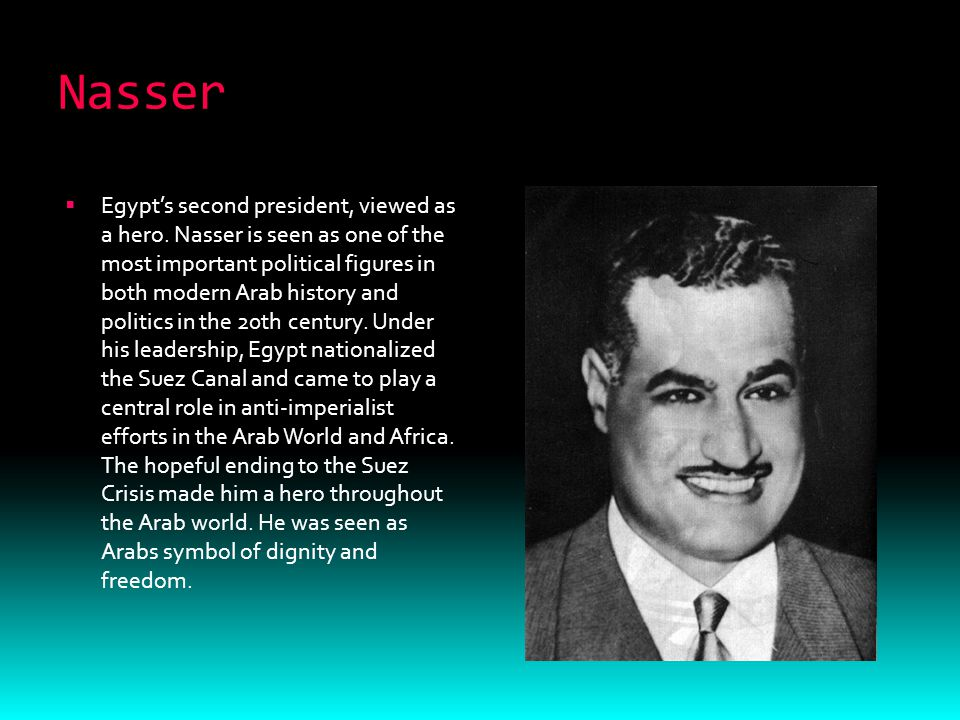 Nasser  Egypt's second president, viewed as a hero.