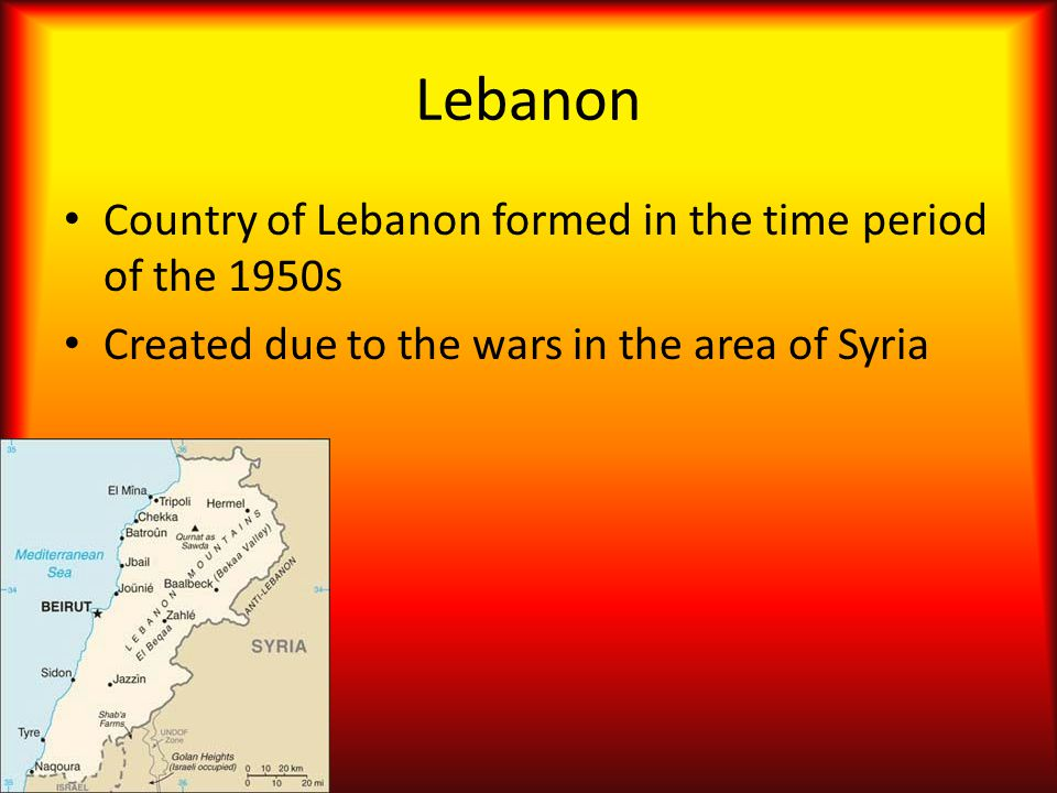 Lebanon Country of Lebanon formed in the time period of the 1950s Created due to the wars in the area of Syria