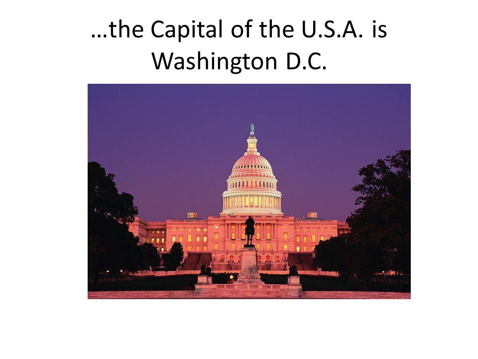 …the Capital of the U.S.A. is Washington D.C.