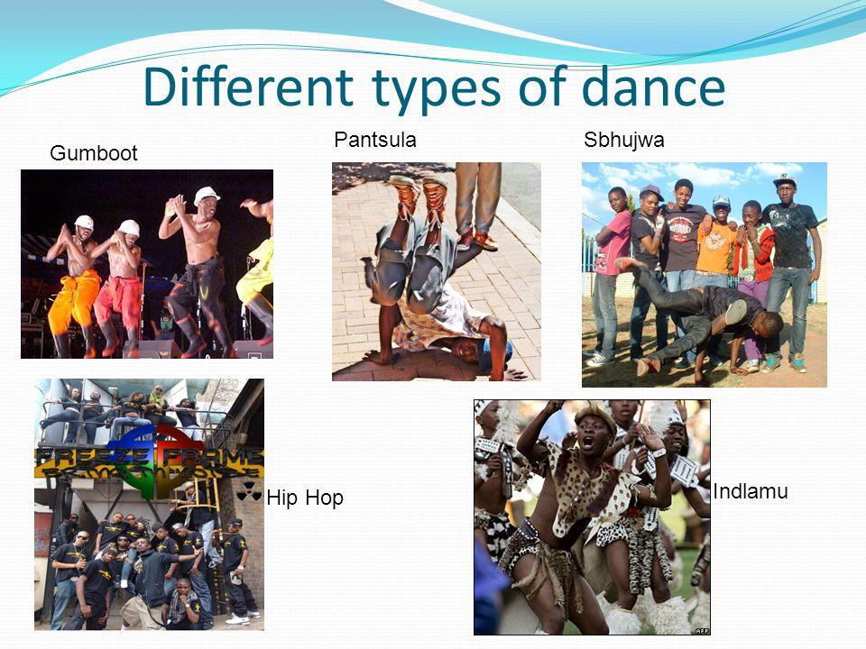Different types of dance Gumboot PantsulaSbhujwa Hip Hop Indlamu