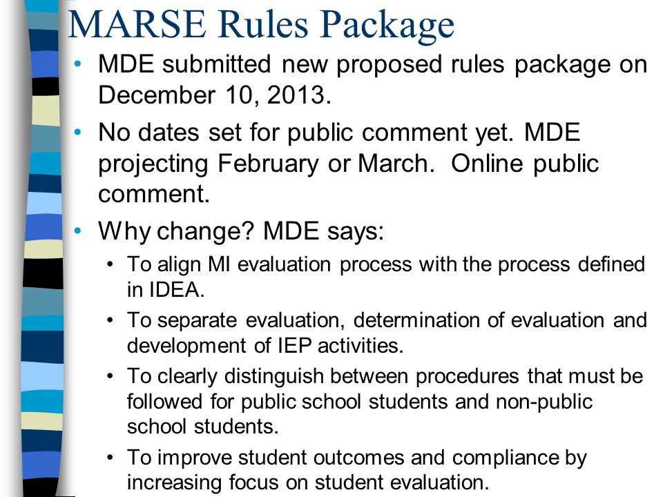 MARSE Rules Package MDE submitted new proposed rules package on December 10, 2013.