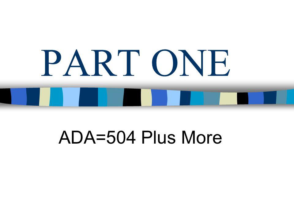 PART ONE ADA=504 Plus More