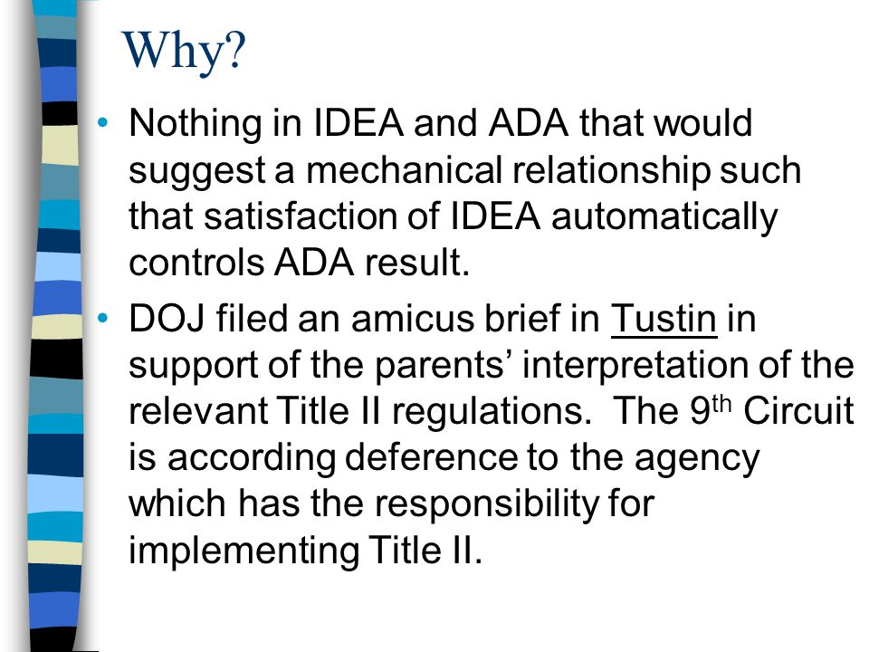 Why? Nothing in IDEA and ADA that would suggest a mechanical relationship such that satisfaction of IDEA automatically controls ADA result. DOJ filed