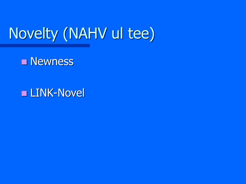 Novelty (NAHV ul tee) Newness Newness LINK-Novel LINK-Novel