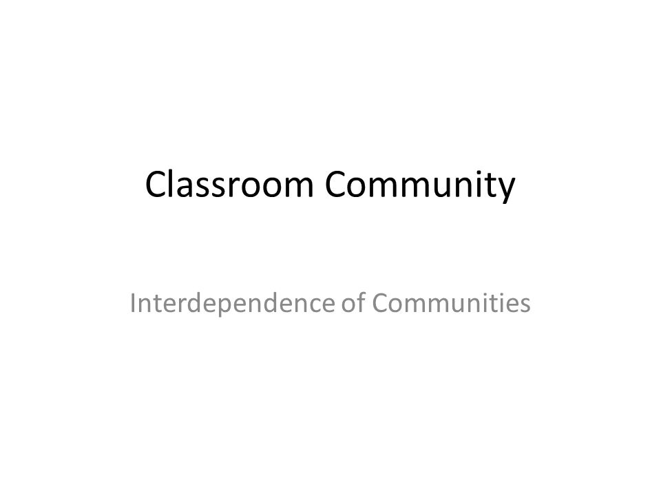 Classroom Community Interdependence of Communities