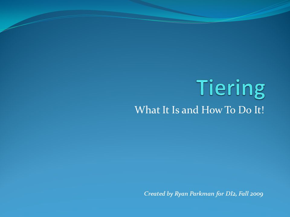 What It Is and How To Do It! Created by Ryan Parkman for DI2, Fall 2009