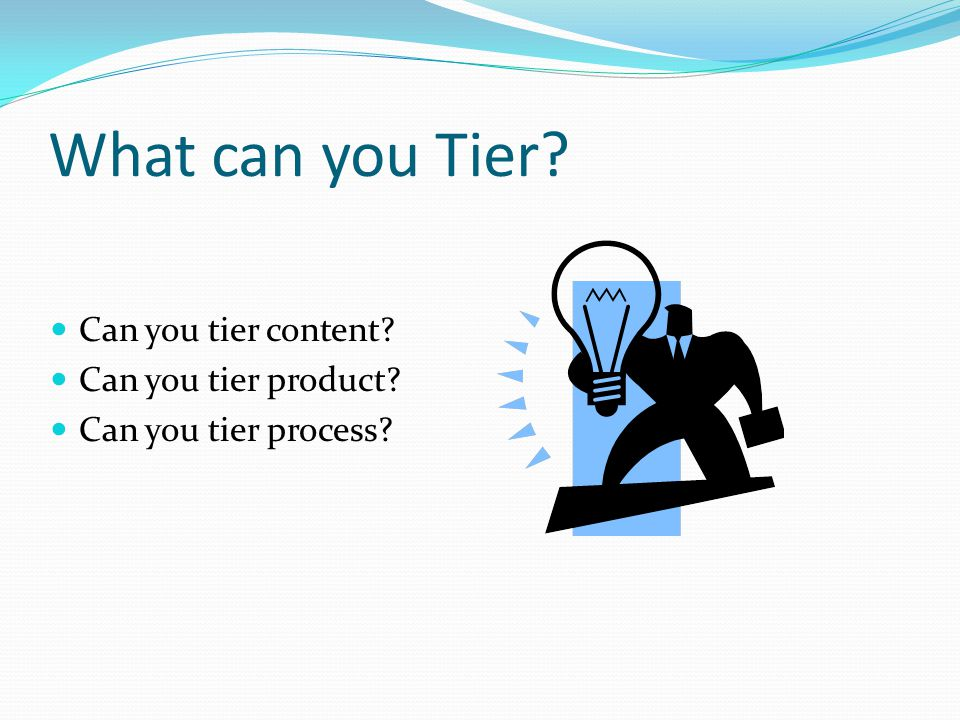 Tiering at CHS Tara Whitney, a teacher at Colchester High School, has the following definition for Tiering: A lesson in which the teacher or the student selects an appropriate challenge level based on the student s readiness.