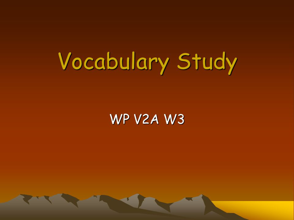 Vocabulary Study WP V2A W3