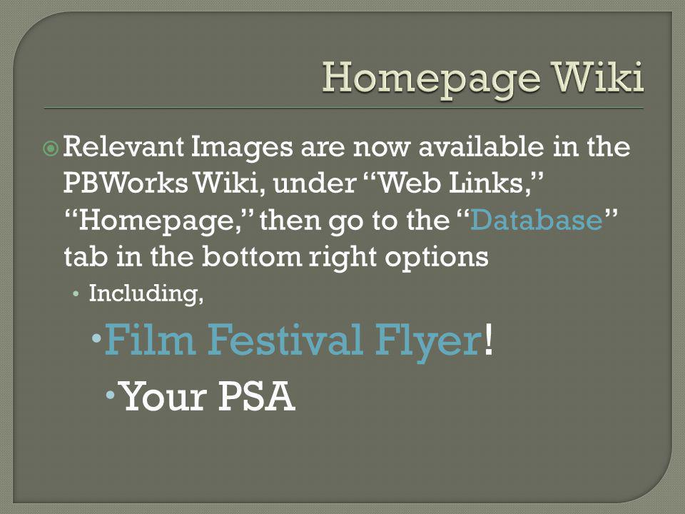  Relevant Images are now available in the PBWorks Wiki, under Web Links, Homepage, then go to the Database tab in the bottom right options Including,  Film Festival Flyer.