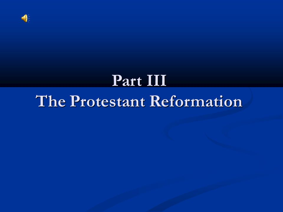 Part III The Protestant Reformation