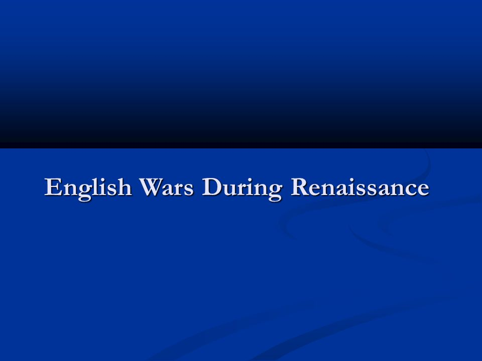 English Wars During Renaissance