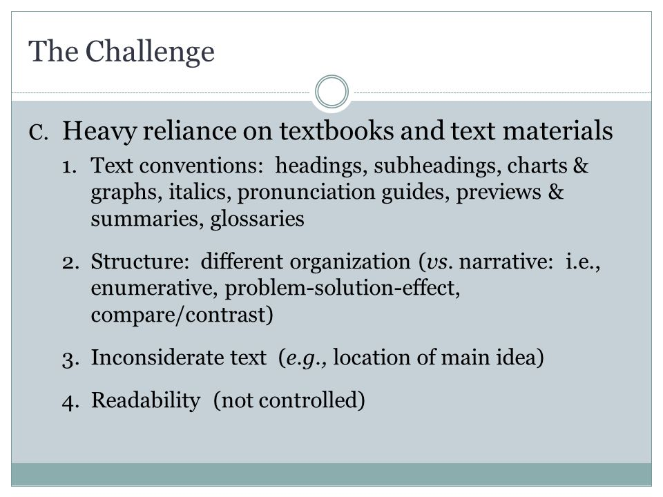 The Challenge D. Importance of a repertoire of comprehension strategies and study skills