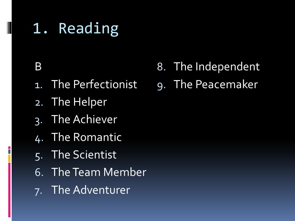 1. Reading B 1. The Perfectionist 2. The Helper 3.