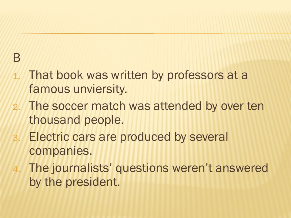 B 1.That book was written by professors at a famous unviersity.