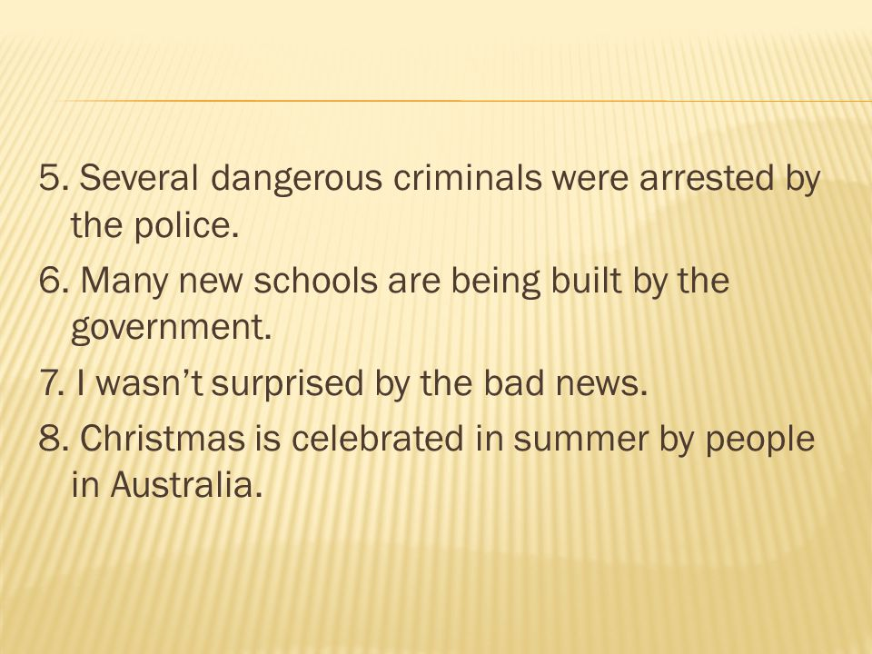 5.Several dangerous criminals were arrested by the police.